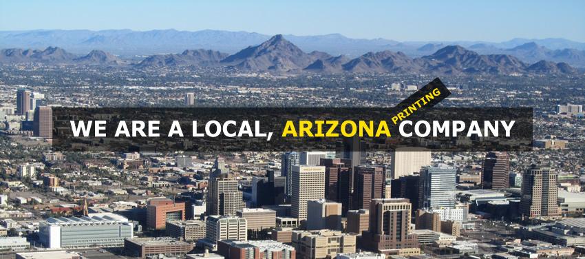 We're a local, Arizona printing company!